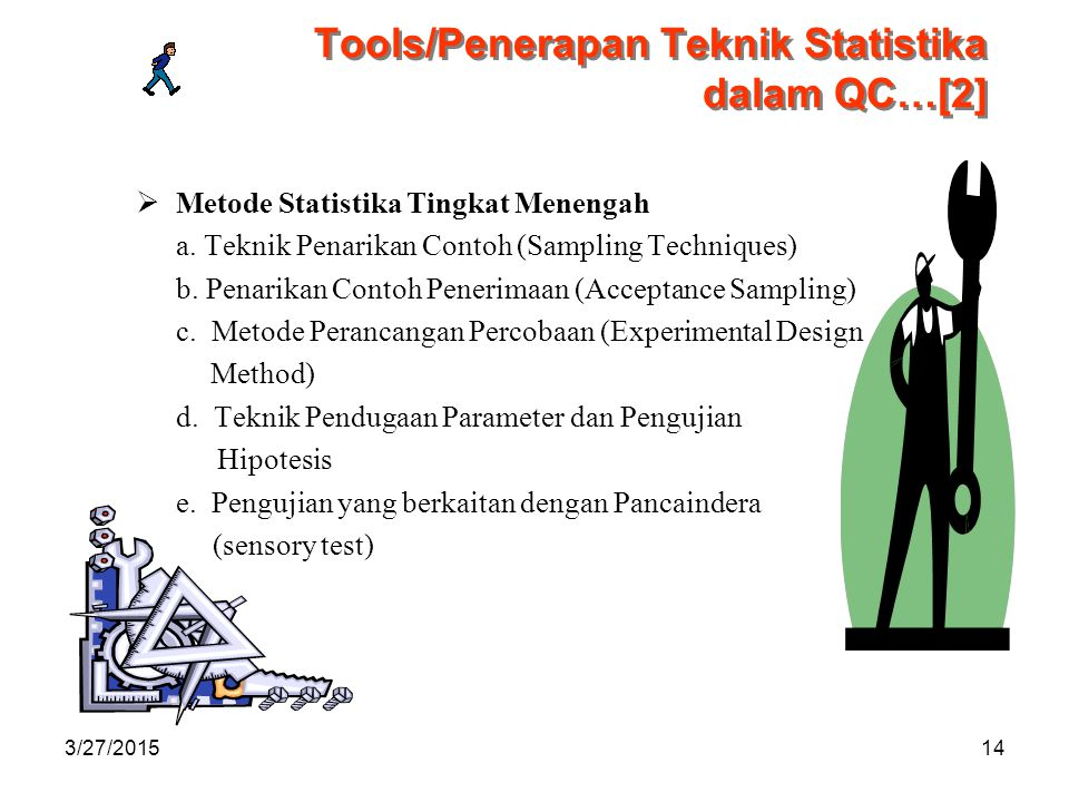 Tools/Penerapan Teknik Statistika dalam QC…[2]